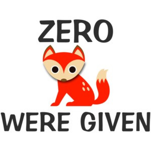 Zero Fox Were Given