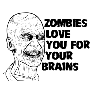 Zombies Love You For Your Brains - Zombie