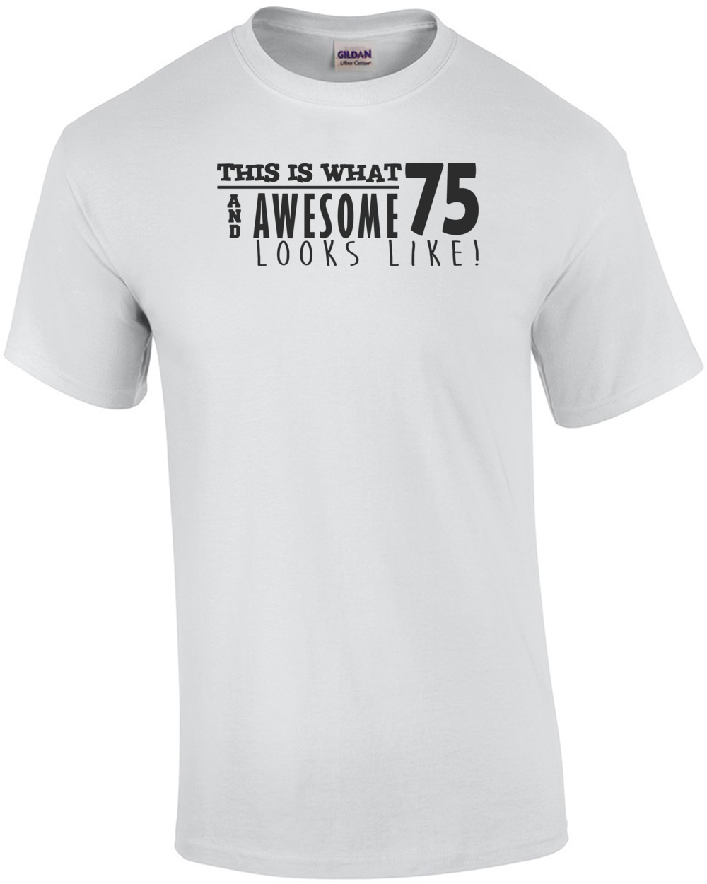 This Is What 75 And Awesome Looks Like 75th Birthday Tshirt Happy Mens Regular White