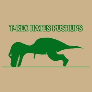T-rex Hates Pushups Funny